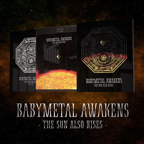 『BABYMETAL AWAKENS - THE SUN ALSO RISES -』THE ONE会員限定販売決定DEATH!!